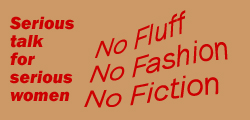 No Fluff, No Fashion, No Fiction.