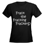 Frack the Fracking Frackers.